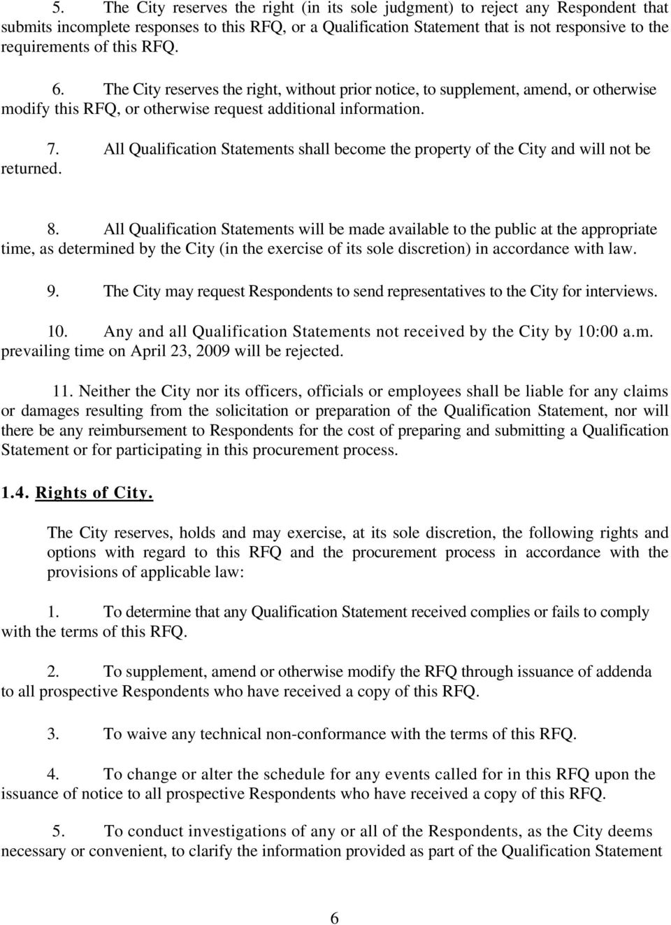 All Qualification Statements shall become the property of the City and will not be returned. 8.