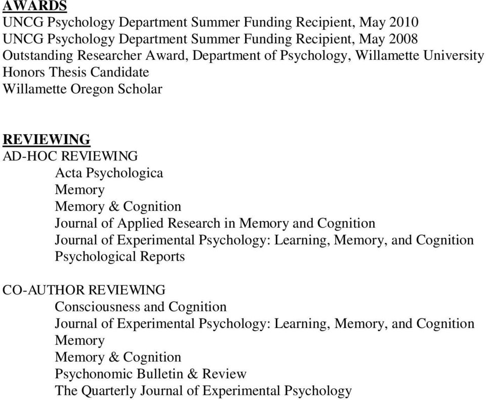 Applied Research in Memory and Cognition Journal of Experimental Psychology: Learning, Memory, and Cognition Psychological Reports CO-AUTHOR REVIEWING Consciousness and