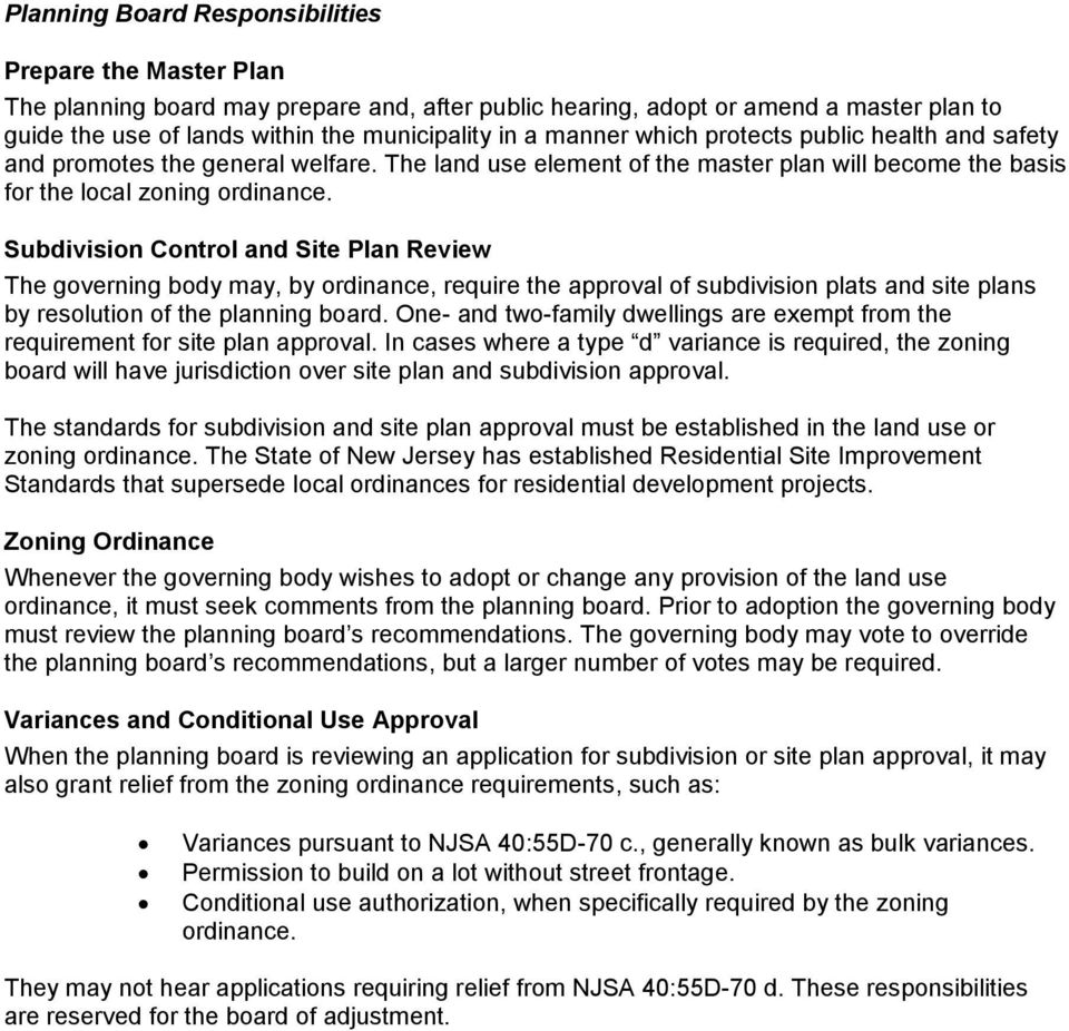 Subdivision Control and Site Plan Review The governing body may, by ordinance, require the approval of subdivision plats and site plans by resolution of the planning board.