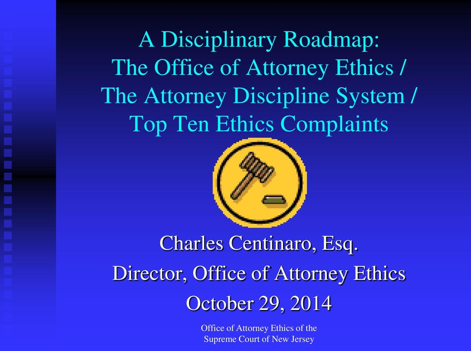 Ten Ethics Complaints Charles Centinaro, Esq.