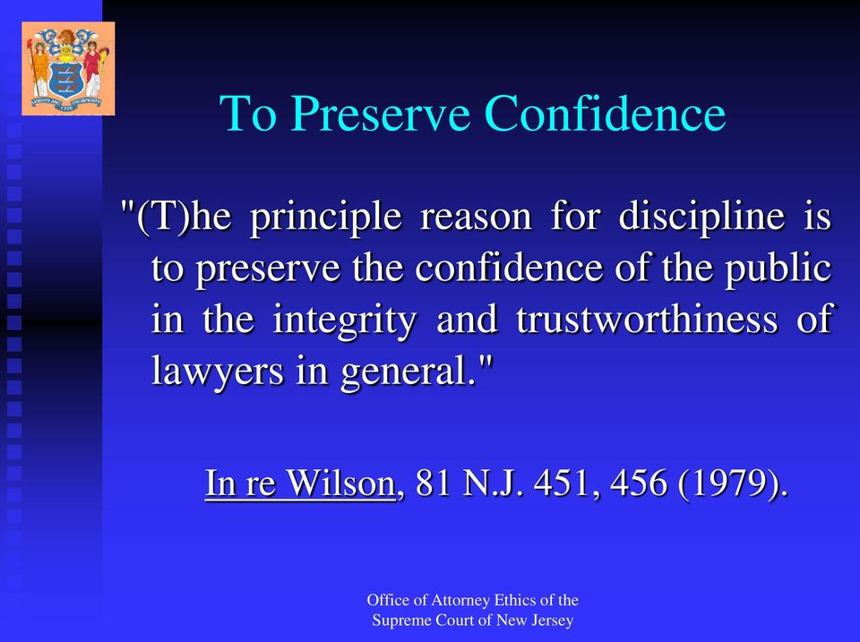 public in the integrity and trustworthiness of