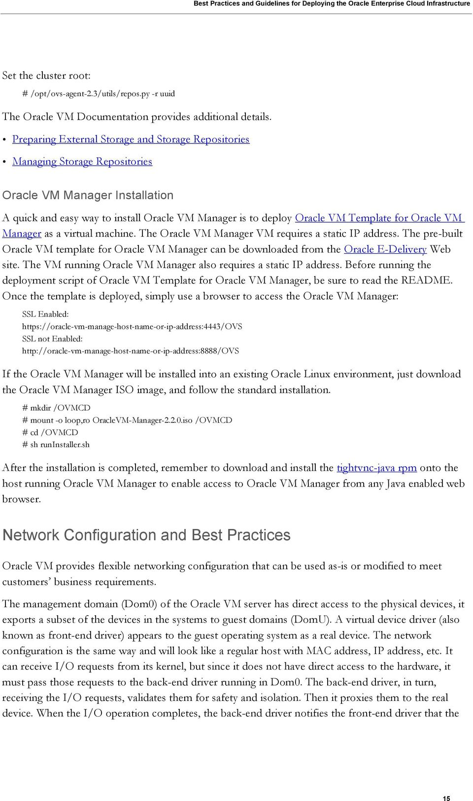 Oracle VM Manager as a virtual machine. The Oracle VM Manager VM requires a static IP address.