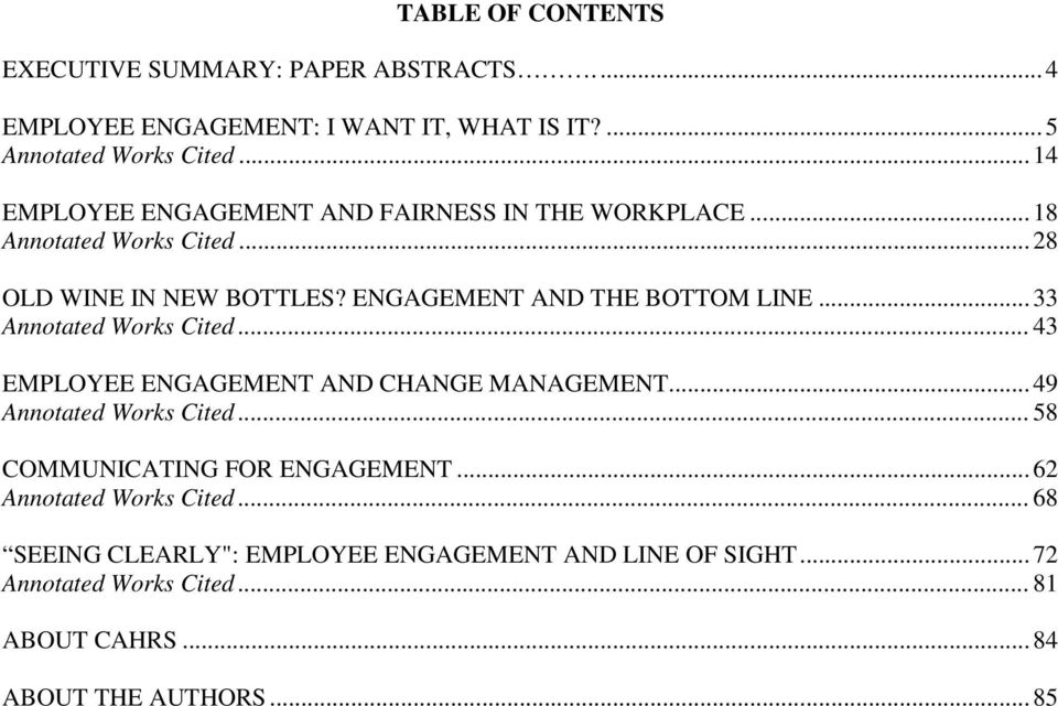 ENGAGEMENT AND THE BOTTOM LINE...33 Annotated Works Cited...43 EMPLOYEE ENGAGEMENT AND CHANGE MANAGEMENT...49 Annotated Works Cited.
