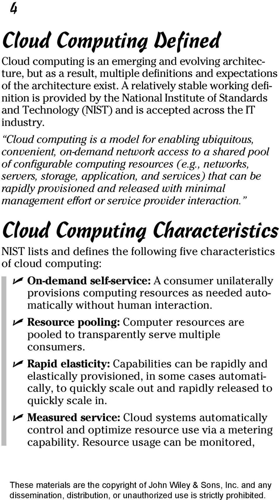 Cloud computing is a model for enabling ubiquitous, convenient, on-demand network access to a shared pool of configurable computing resources (e.g., networks, servers, storage, application, and services) that can be rapidly provisioned and released with minimal management effort or service provider interaction.