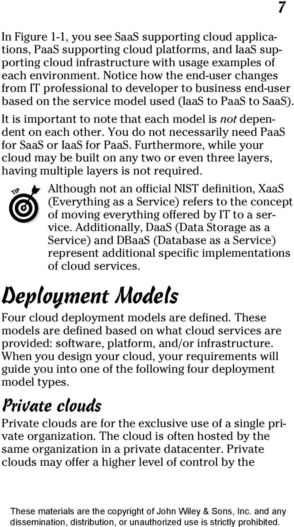 It is important to note that each model is not dependent on each other. You do not necessarily need PaaS for SaaS or IaaS for PaaS.