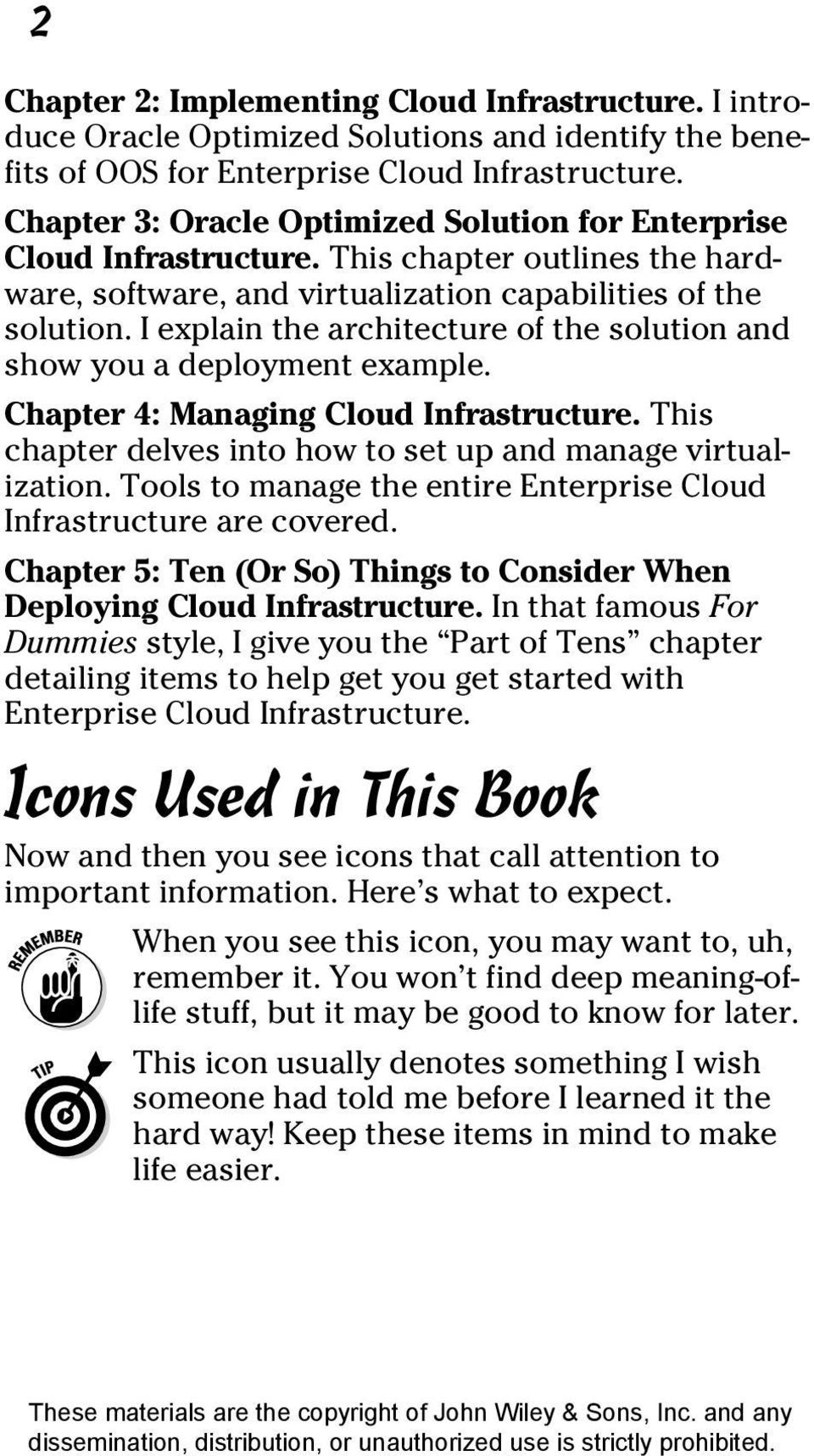I explain the architecture of the solution and show you a deployment example. Chapter 4: Managing Cloud Infrastructure. This chapter delves into how to set up and manage virtualization.