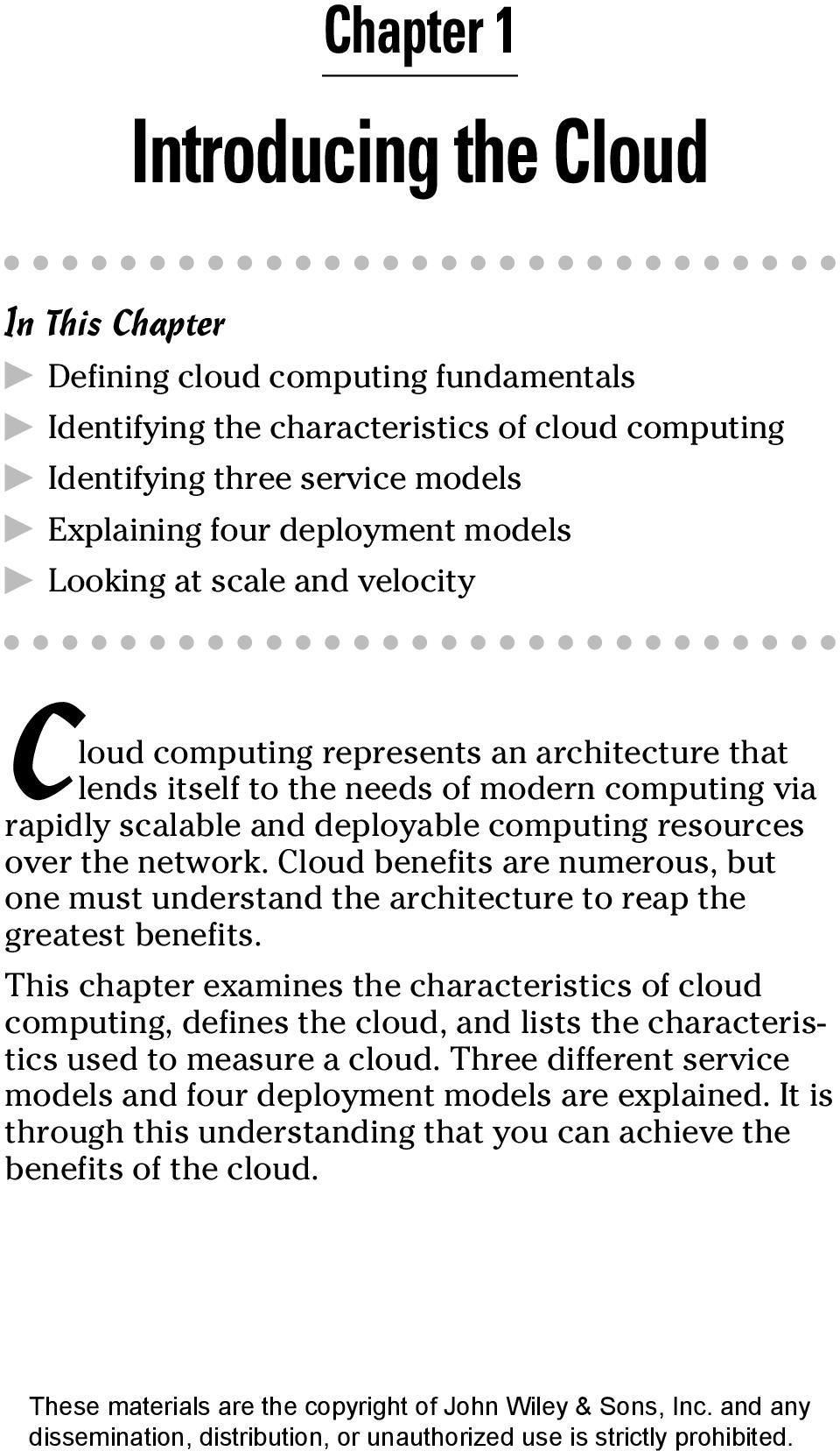 network. Cloud benefits are numerous, but one must understand the architecture to reap the greatest benefits.