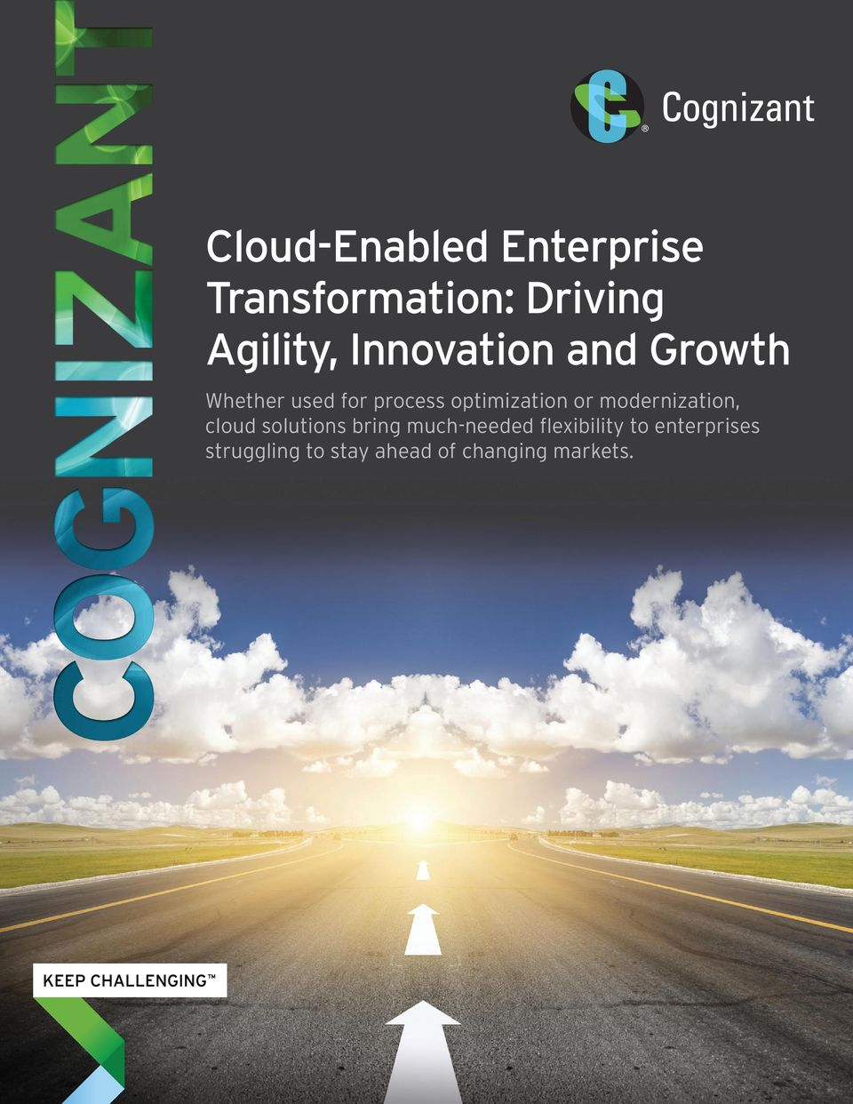 or modernization, cloud solutions bring much-needed
