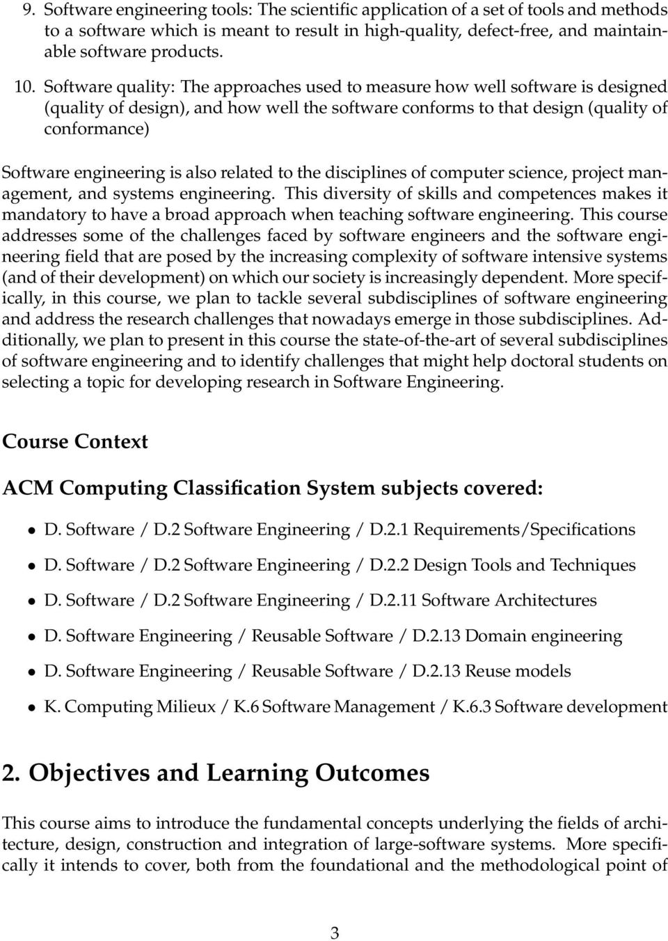 also related to the disciplines of computer science, project management, and systems engineering.