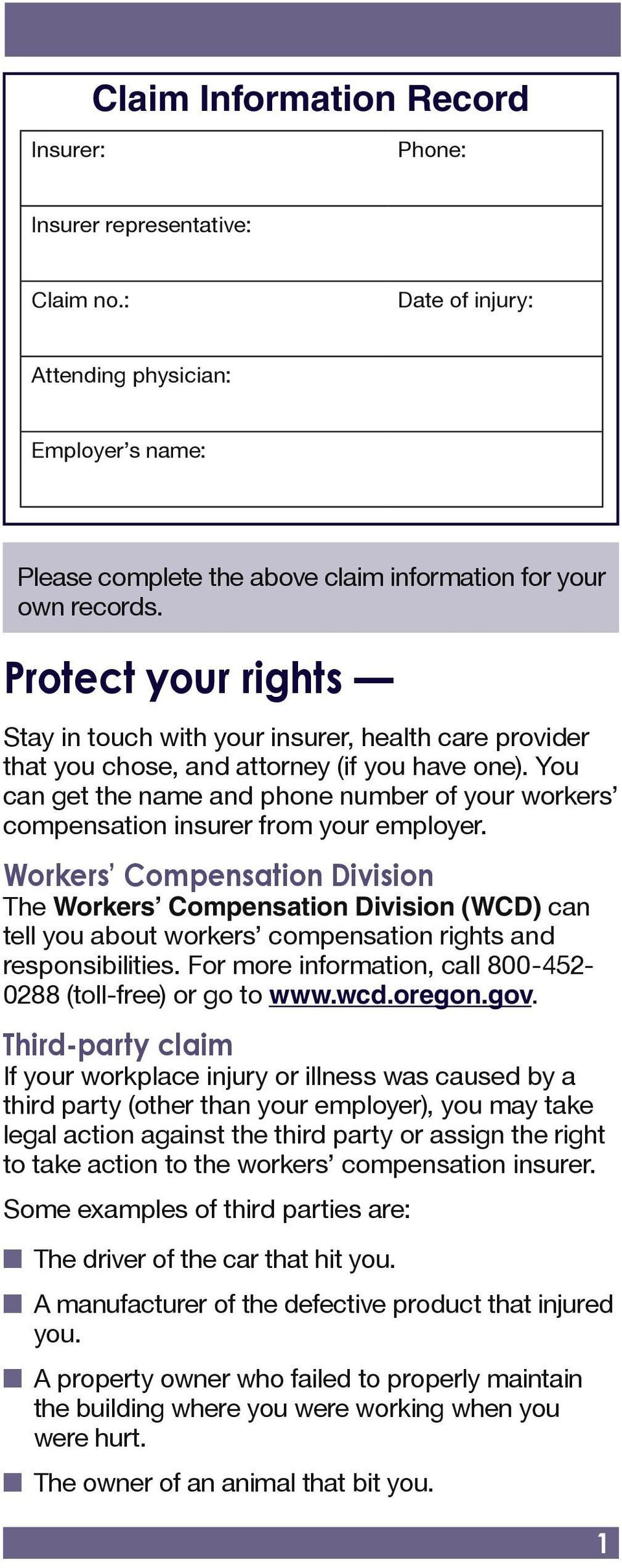 You can get the name and phone number of your workers compensation insurer from your employer.