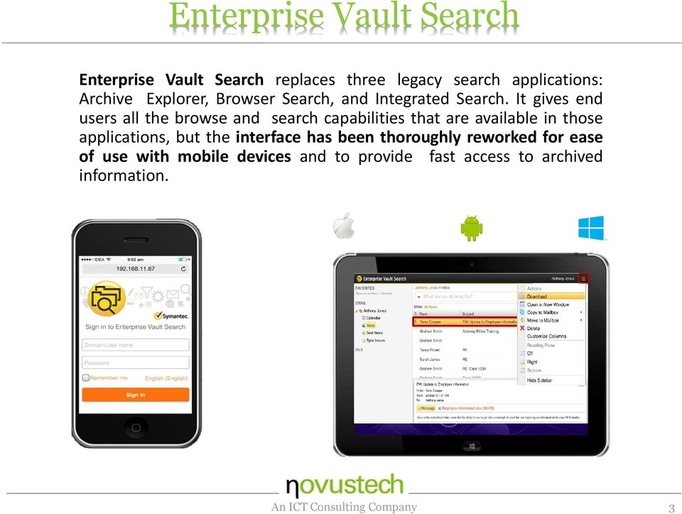 It gives end users all the browse and search capabilities that are available in those applications,
