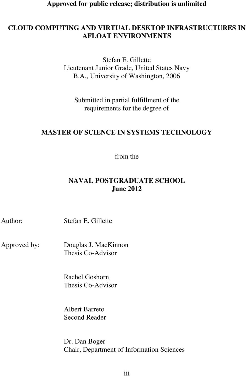 , University of Washington, 2006 Submitted in partial fulfillment of the requirements for the degree of MASTER OF SCIENCE IN SYSTEMS TECHNOLOGY