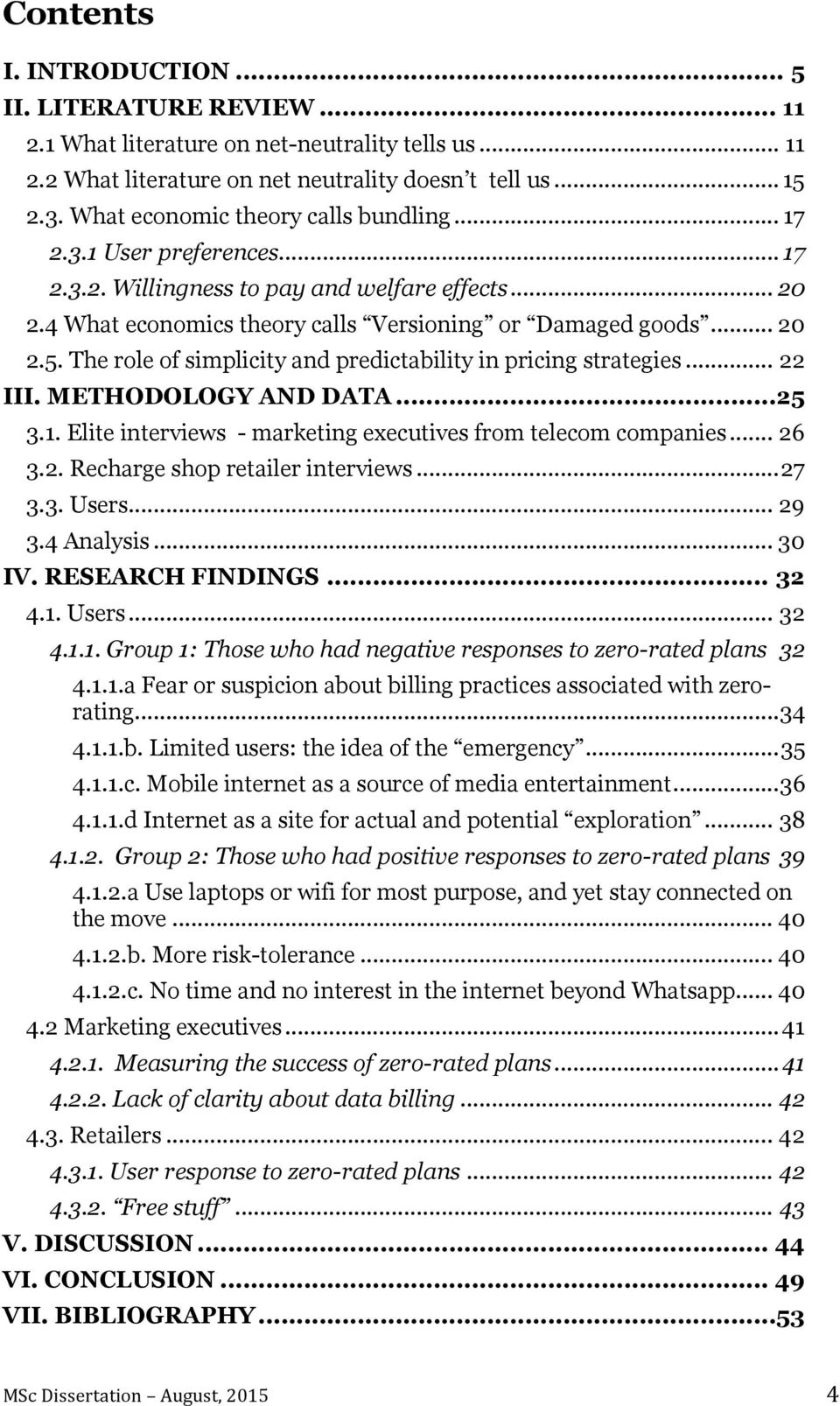 The role of simplicity and predictability in pricing strategies... 22 III. METHODOLOGY AND DATA... 25 3.1. Elite interviews - marketing executives from telecom companies... 26 3.2. Recharge shop retailer interviews.
