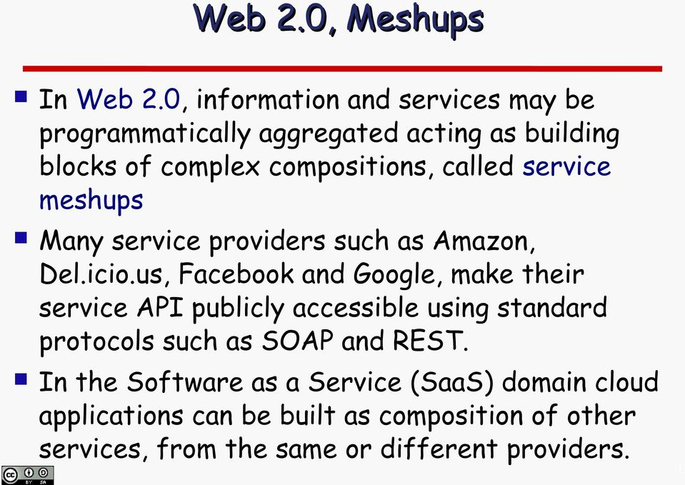 called service meshups Many service providers such as Amazon, Del.icio.