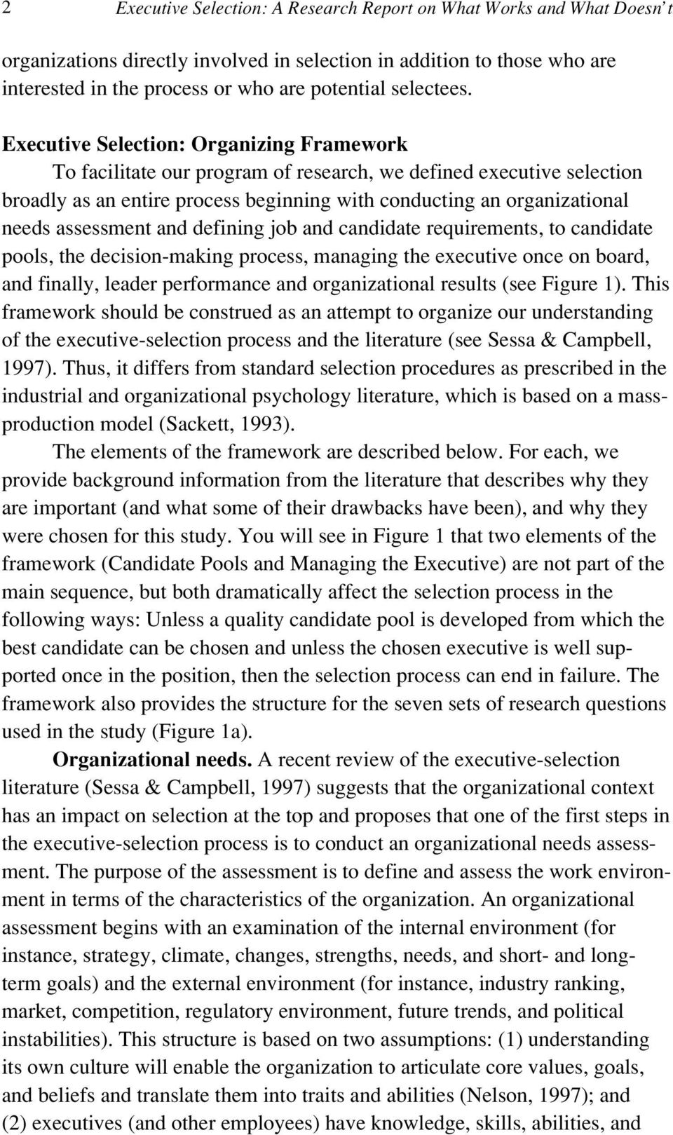 Executive Selection: Organizing Framework To facilitate our program of research, we defined executive selection broadly as an entire process beginning with conducting an organizational needs