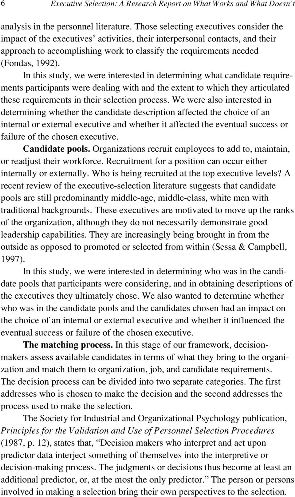In this study, we were interested in determining what candidate requirements participants were dealing with and the extent to which they articulated these requirements in their selection process.