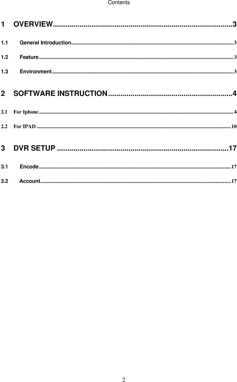 ..3 2 SOFTWARE INSTRUCTION...4 2.1 For Iphone...4 2.2 For IPAD.