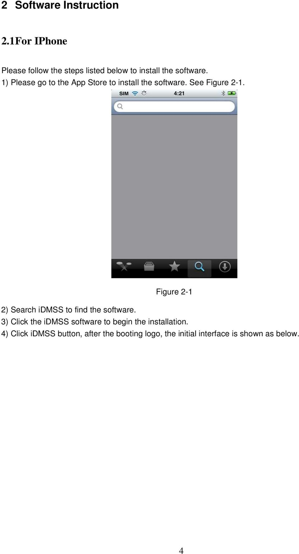 1) Please go to the App Store to install the software. See Figure 2-1.