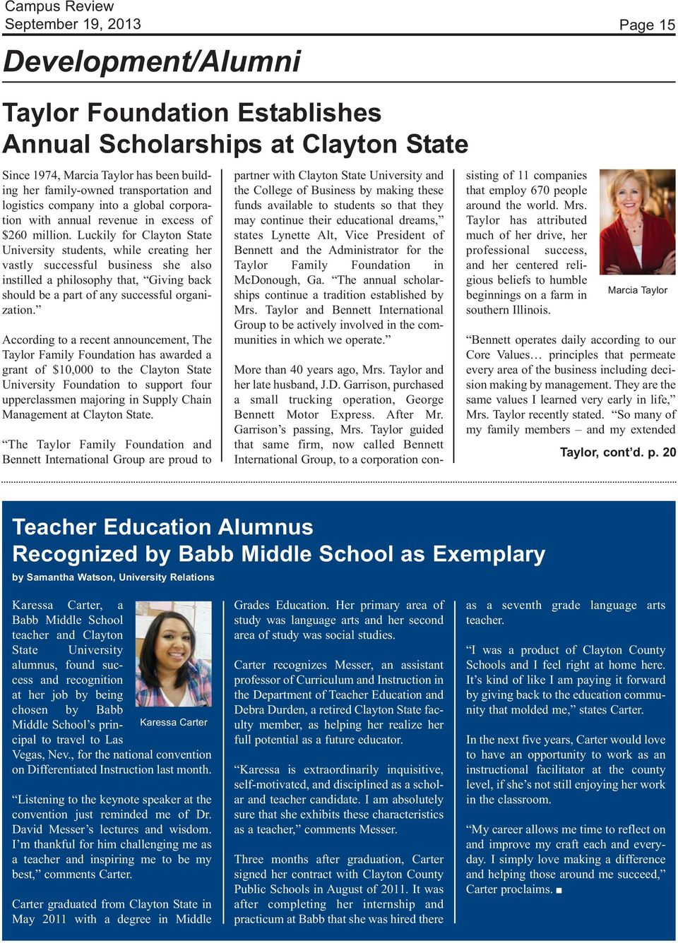 Luckily for Clayton State University students, while creating her vastly successful business she also instilled a philosophy that, Giving back should be a part of any successful organization.