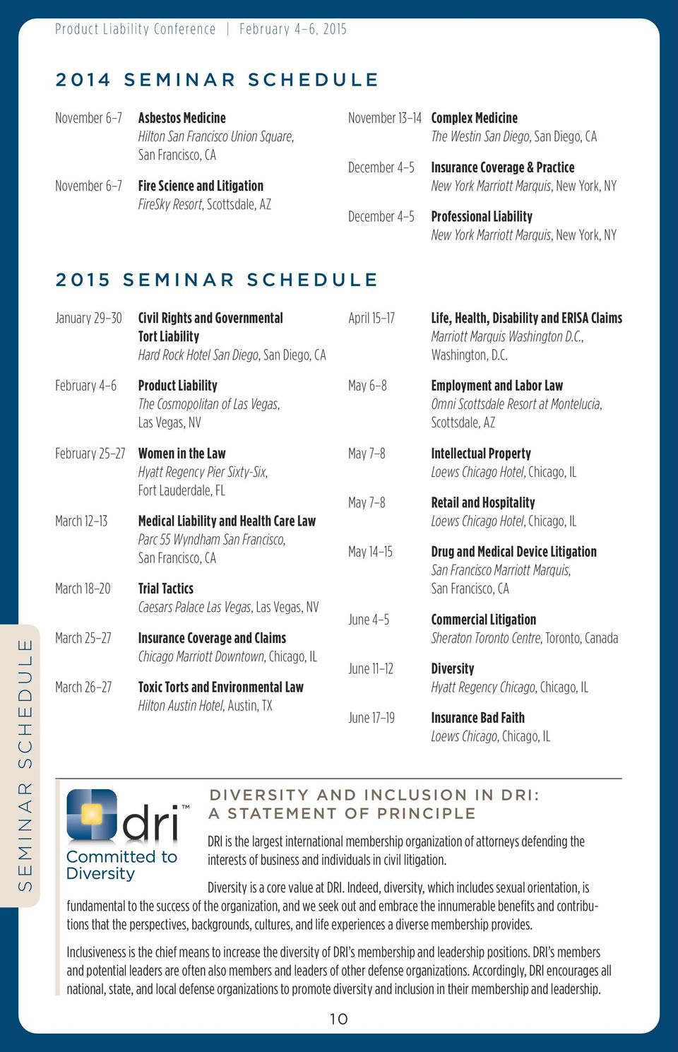 New York, NY 2015 SEMINAR SCHEDULE January 29 30 Civil Rights and Governmental Tort Liability Hard Rock Hotel San Diego, San Diego, CA April 15 17 Life, Health, Disability and ERISA Claims Marriott