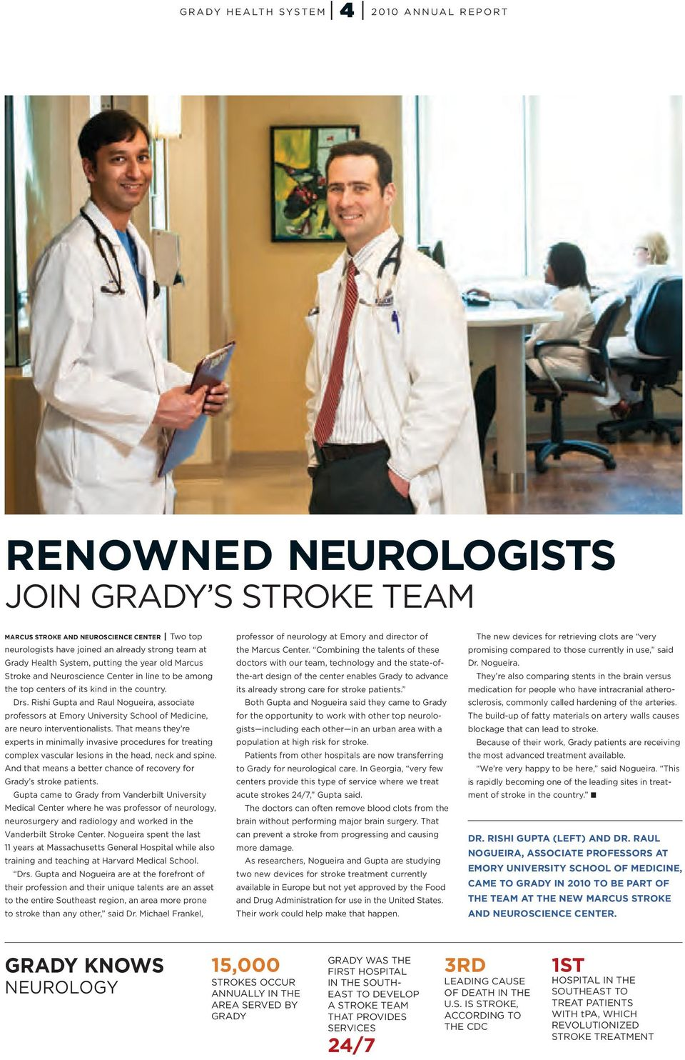 Rishi Gupta and Raul Nogueira, associate professors at Emory University School of Medicine, are neuro interventionalists.