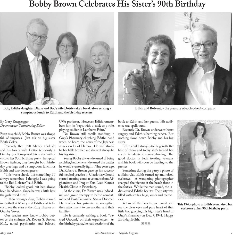 Just ask his big sister Edith Coker. Recently the 1950 Maury graduate and his lovely wife Dottie (curiously a Granby grad) surprised his sister with a visit to her 90th birthday party.