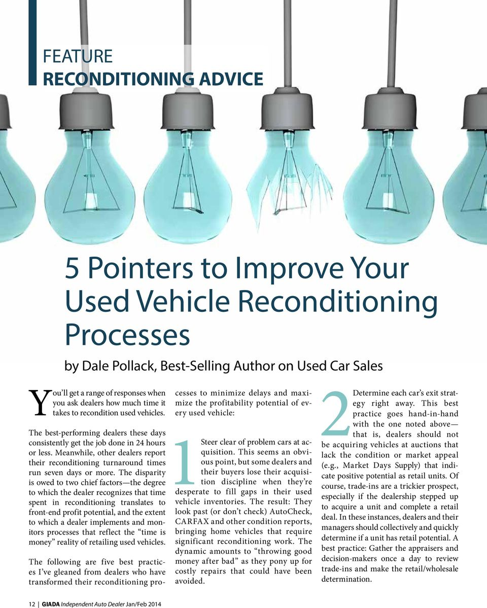 Meanwhile, other dealers report their reconditioning turnaround times run seven days or more.