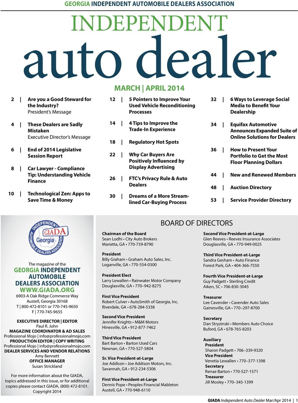 Technological Zen: Apps to Save Time & Money 12 5 Pointers to Improve Your Used Vehicle Reconditioning Processes 14 4 Tips to Improve the Trade-In Experience 18 Regulatory Hot Spots 22 Why Car Buyers