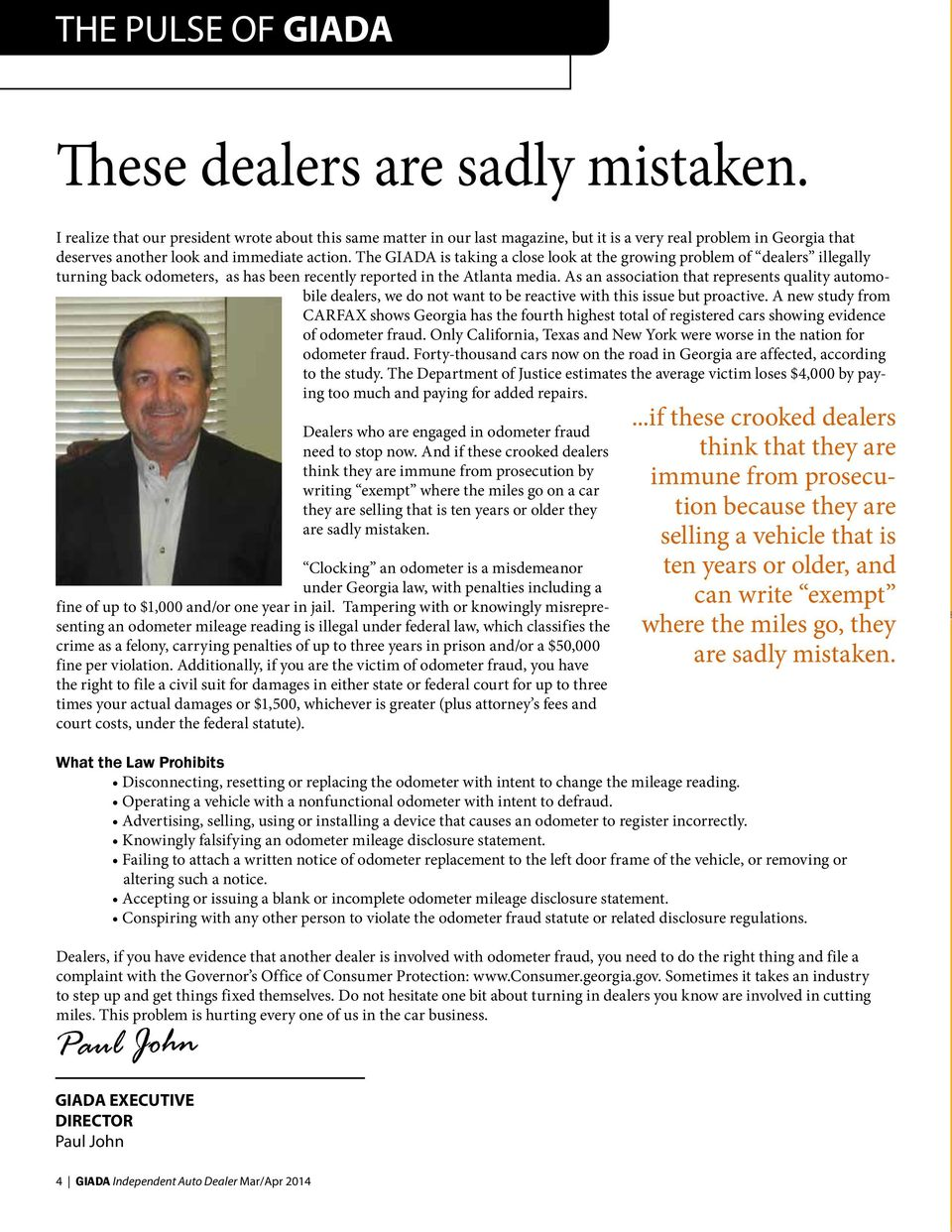 The GIADA is taking a close look at the growing problem of dealers illegally turning back odometers, as has been recently reported in the Atlanta media.