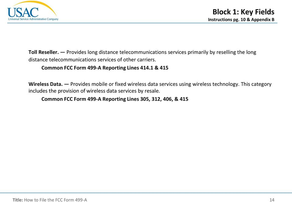 of other carriers. Common FCC Form 499-A Reporting Lines 414.1 & 415 Wireless Data.