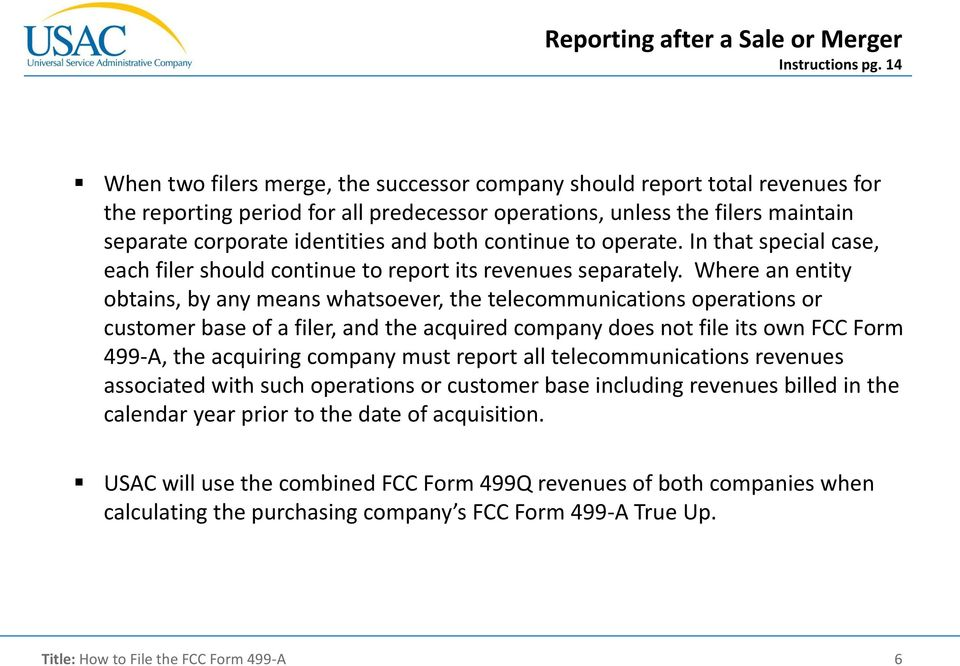 continue to operate. In that special case, each filer should continue to report its revenues separately.