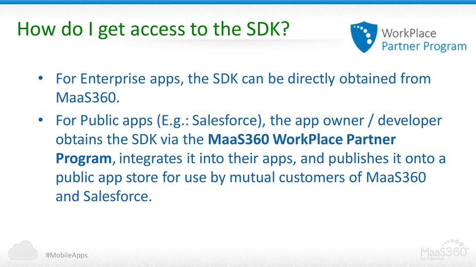 g.: Salesforce), the app owner / developer obtains the SDK via the MaaS360 WorkPlace