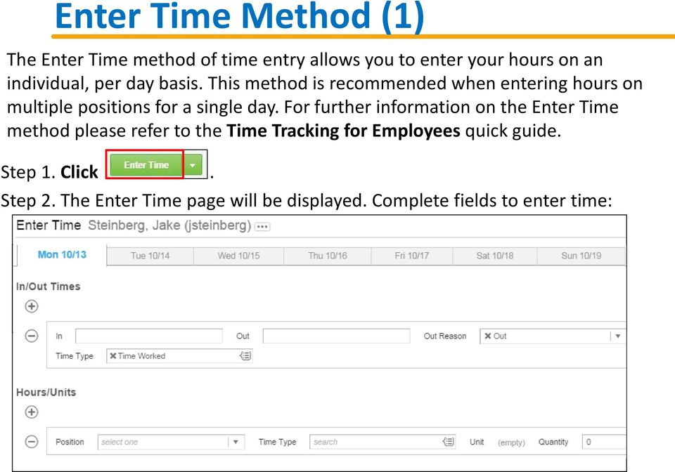 This method is recommended when entering hours on multiple positions for a single day.