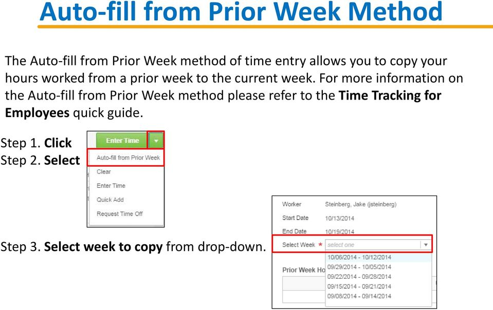 For more information on the Auto-fill from Prior Week method please refer to the Time