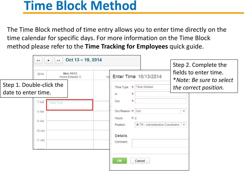 For more information on the Time Block method please refer to the Time Tracking for