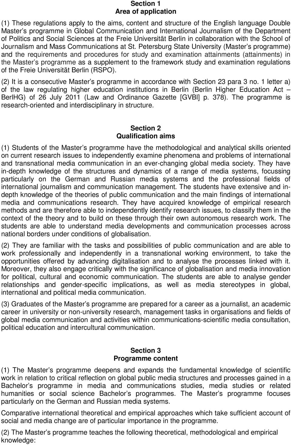 Petersburg State University (Master s programme) and the requirements and procedures for study and examination attainments (attainments) in the Master s programme as a supplement to the framework