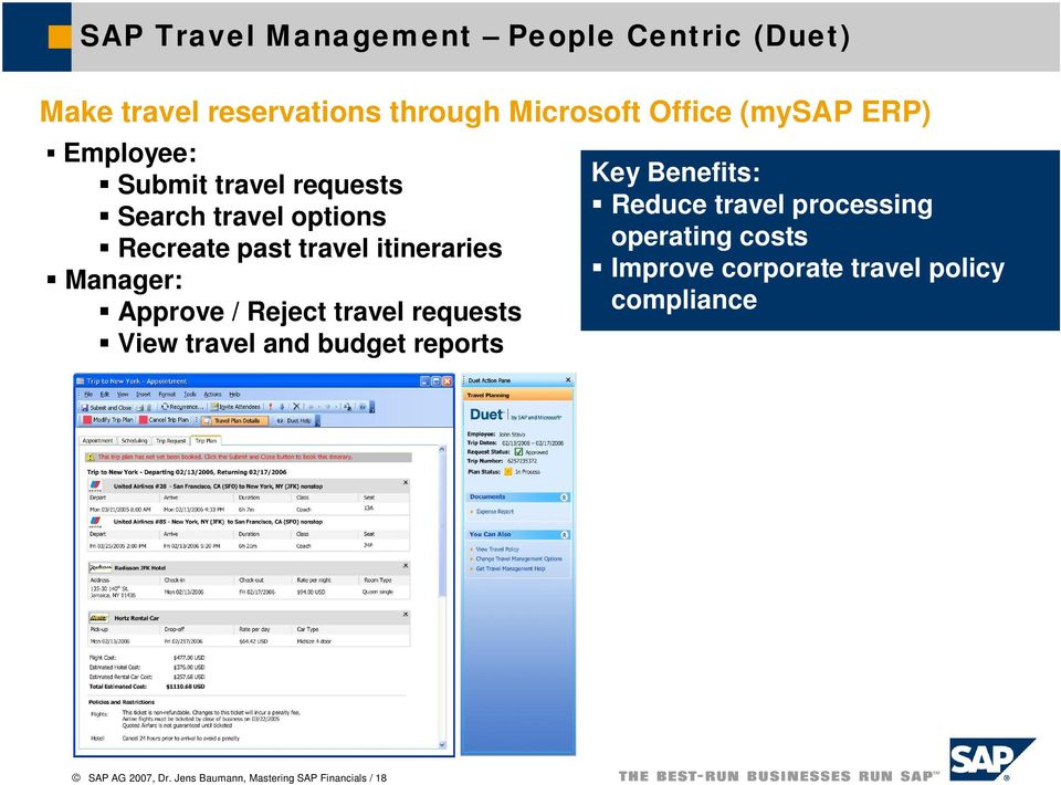 Reject travel requests View travel and budget reports Key Benefits: Reduce travel processing operating