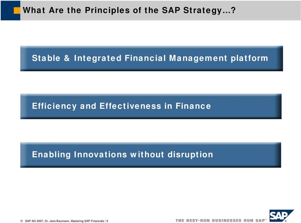 Efficiency and Effectiveness in Finance Enabling