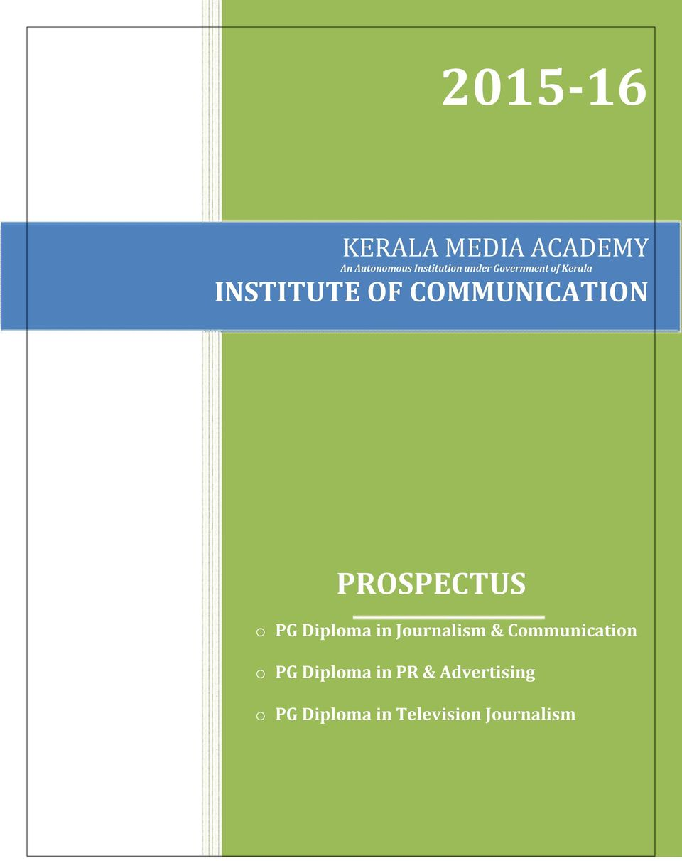 PROSPECTUS o PG Diploma in Journalism & Communication o PG