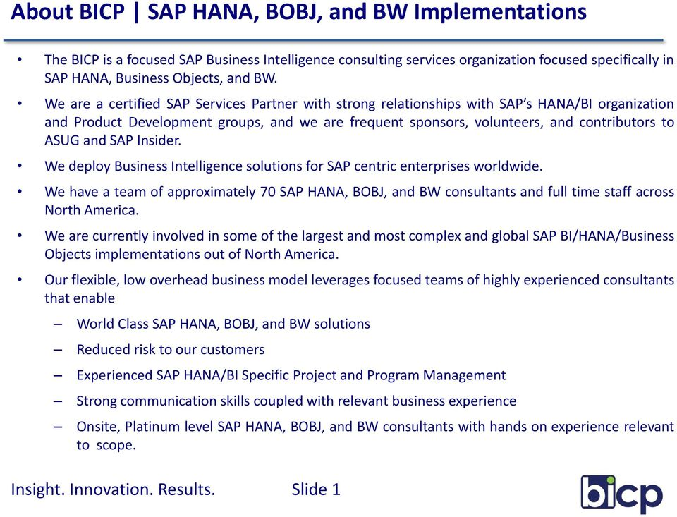 and SAP Insider. We deploy Business Intelligence solutions for SAP centric enterprises worldwide.