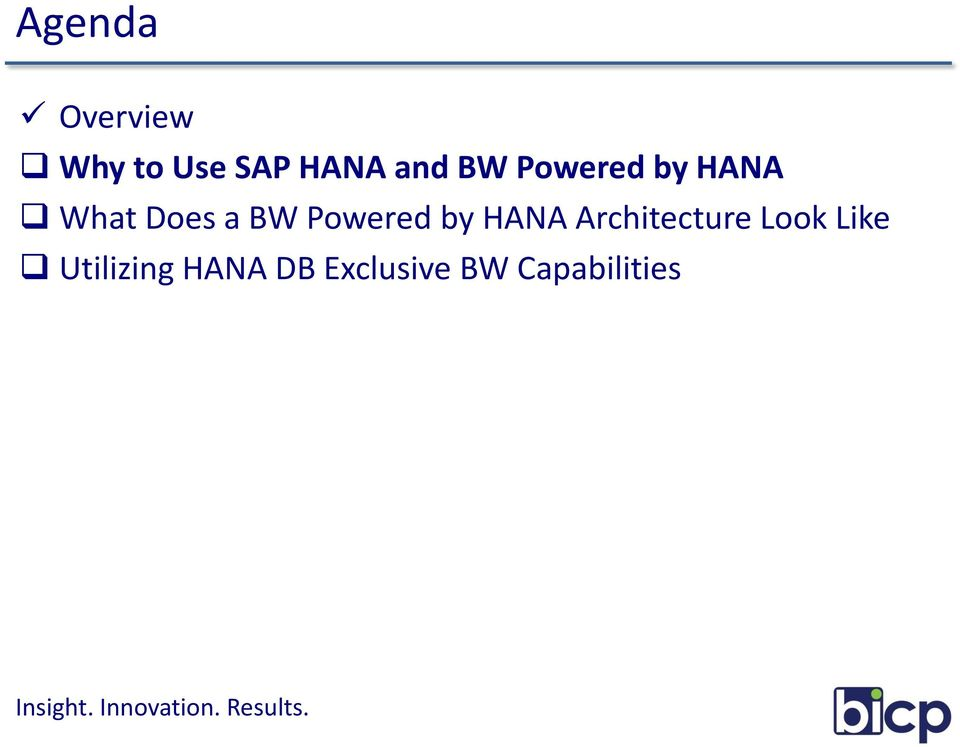 Powered by HANA Architecture Look Like