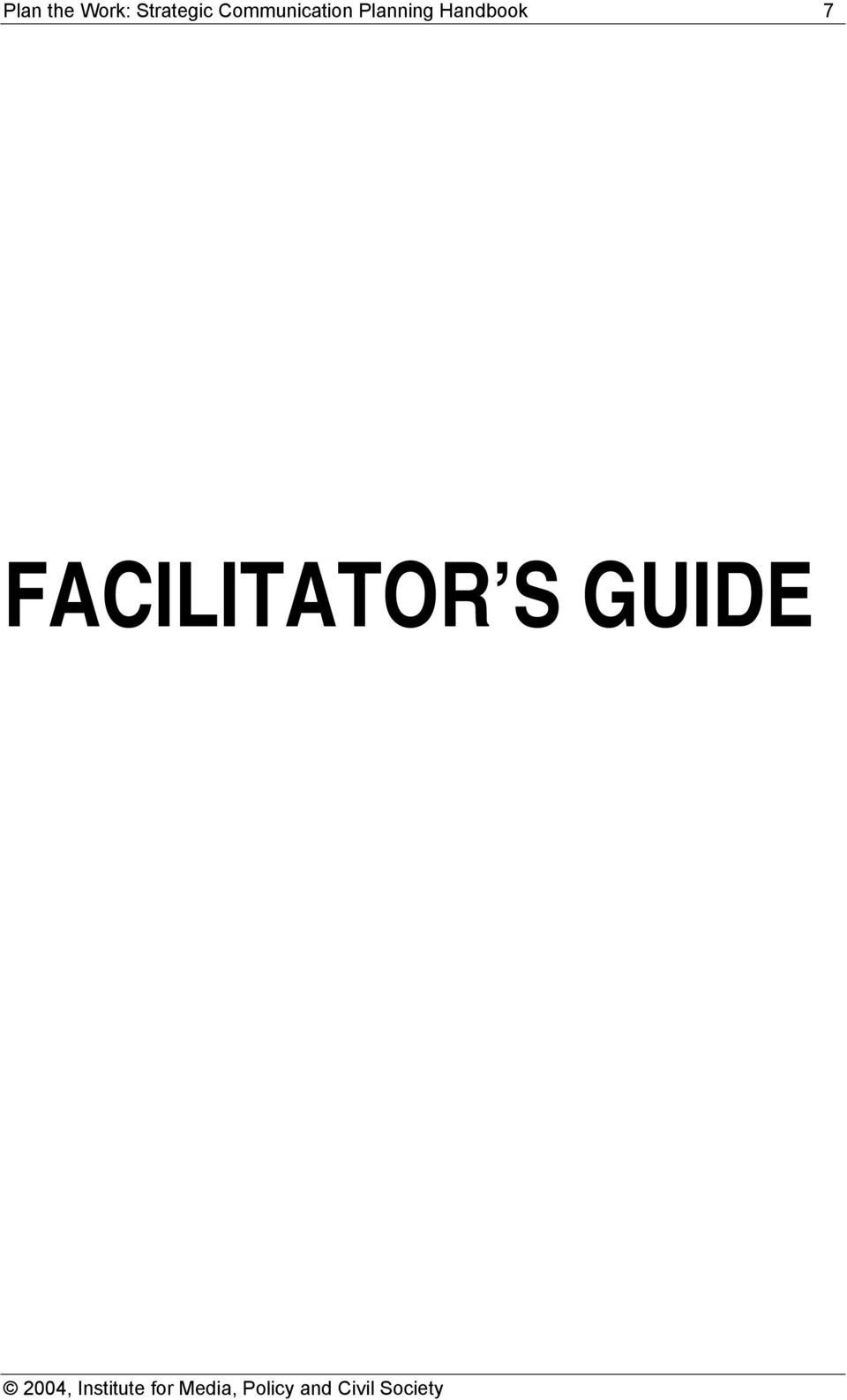7 FACILITATOR S GUIDE 2004,