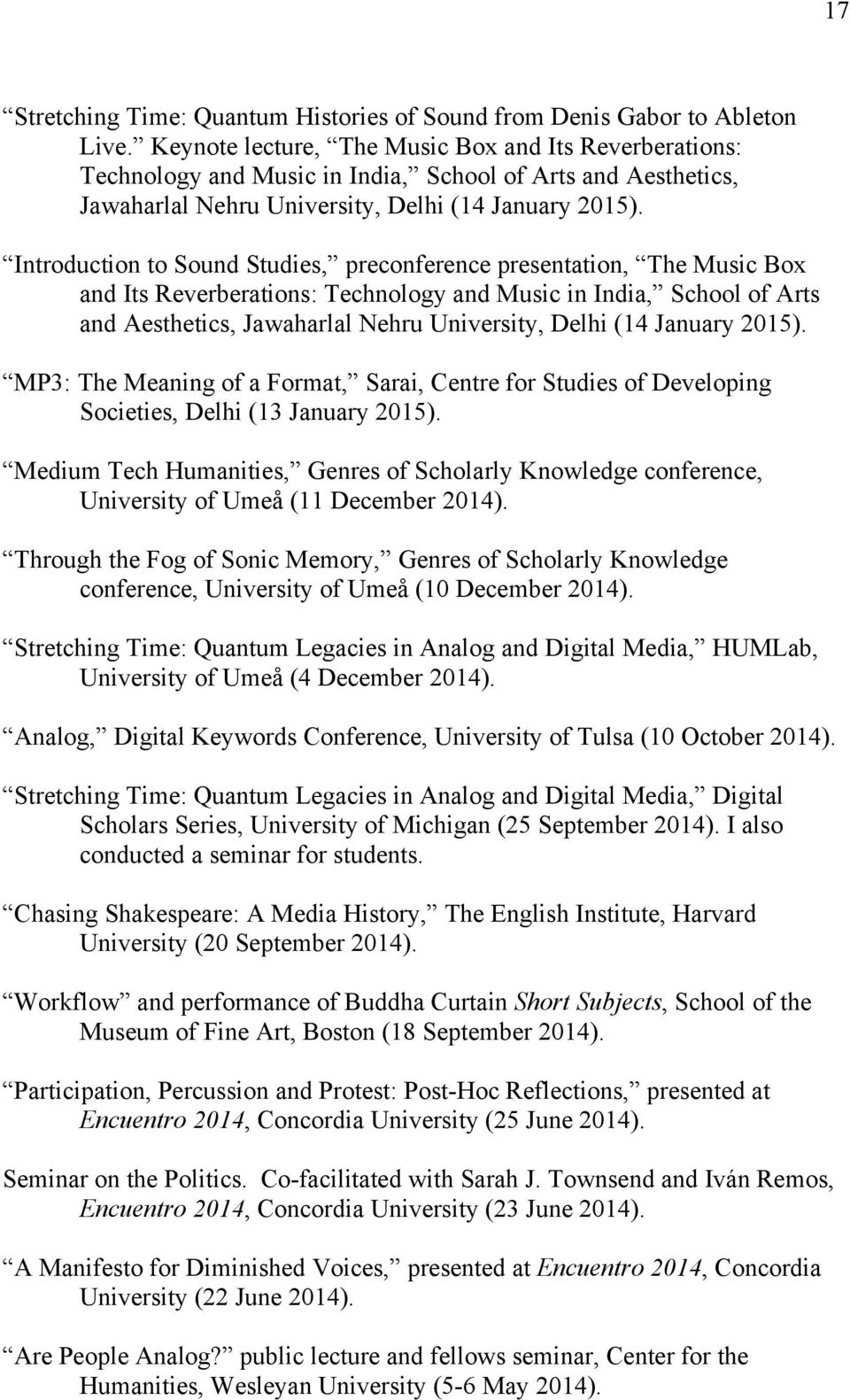 Introduction to Sound Studies, preconference presentation, The Music Box and Its Reverberations: Technology and Music in India, School of Arts and Aesthetics, Jawaharlal Nehru University, Delhi (14