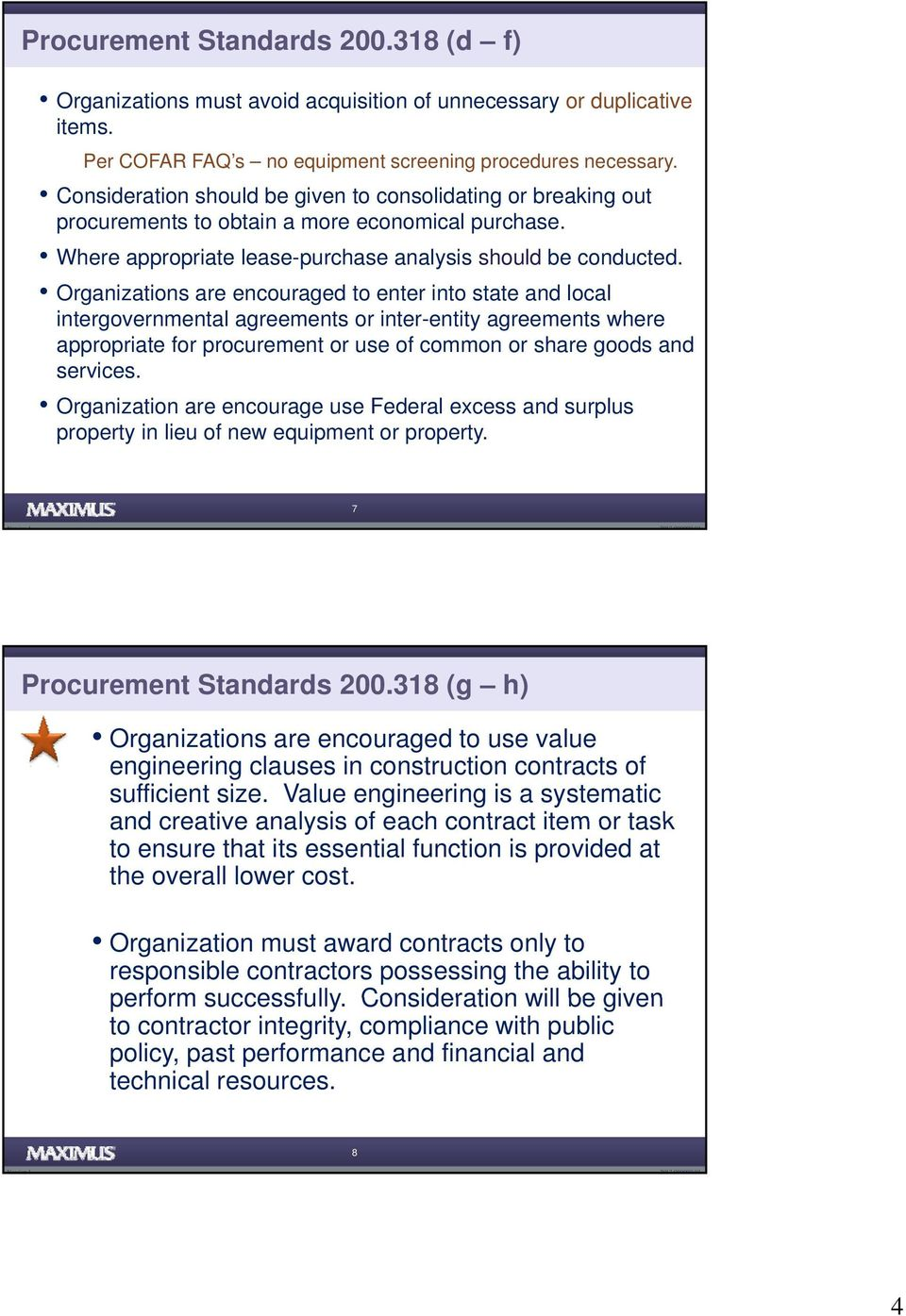 Organizations are encouraged to enter into state and local intergovernmental agreements or inter-entity agreements where appropriate p for procurement or use of common or share goods and services.