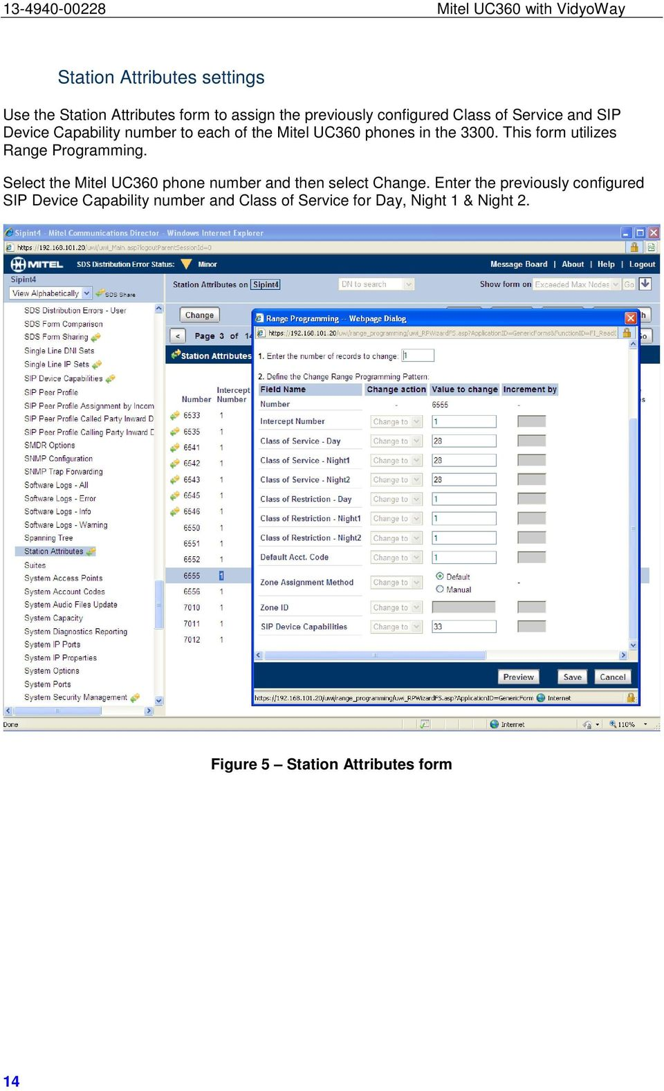 This form utilizes Range Programming. Select the Mitel UC360 phone number and then select Change.
