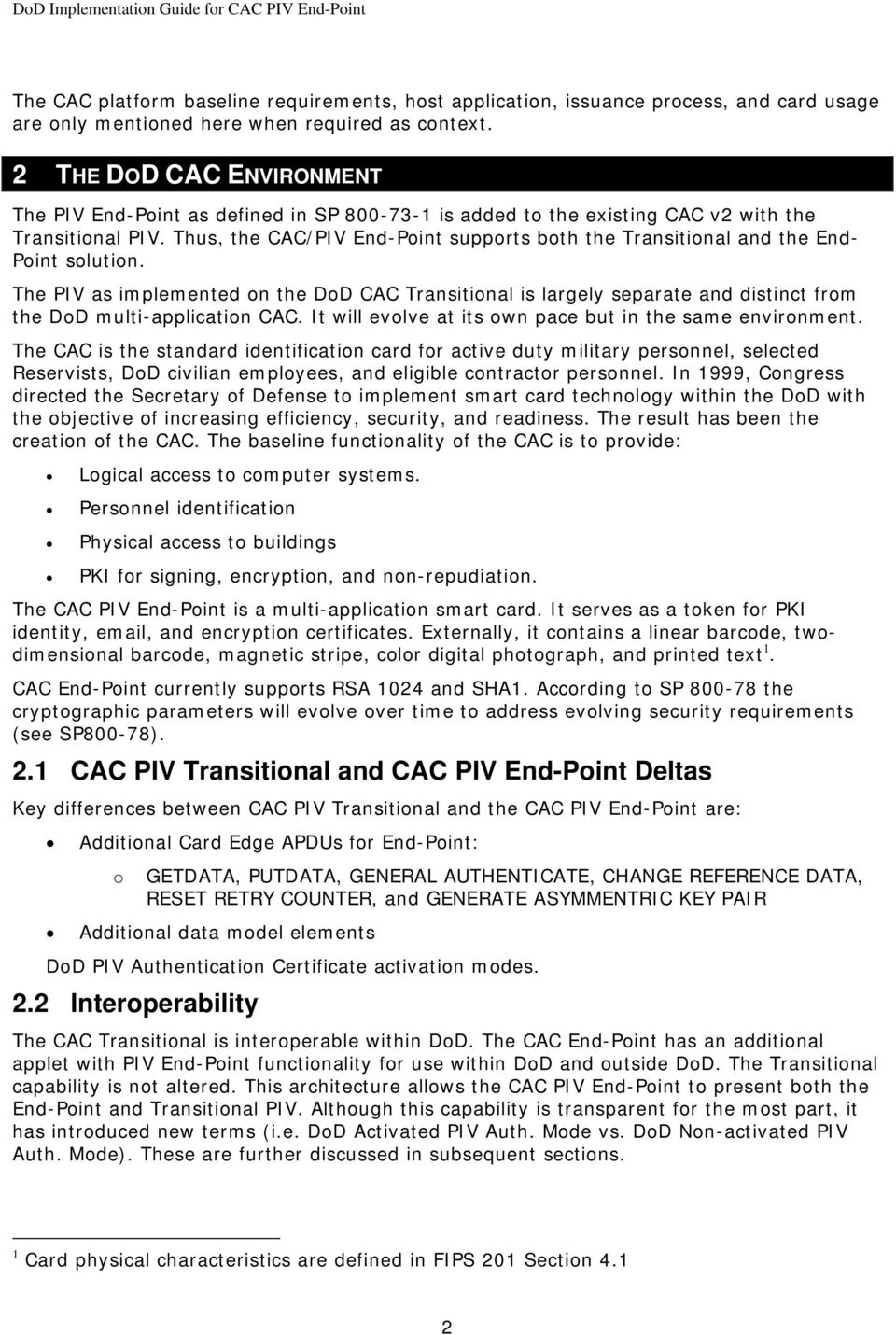 Thus, the CAC/PIV End-Point supports both the Transitional and the End- Point solution.
