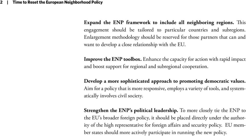 Enhance the capacity for action with rapid impact and boost support for regional and subregional cooperation. Develop a more sophisticated approach to promoting democratic values.