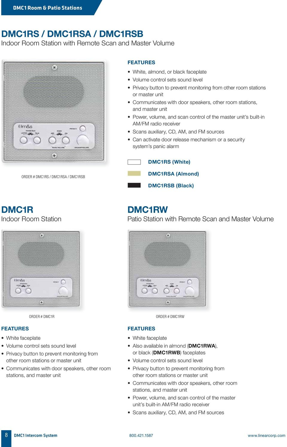radio receiver Scans auxiliary, CD, AM, and FM sources Can activate door release mechanism or a security system s panic alarm DMC1RS (White) ORDER # DMC1RS / DMC1RSA / DMC1RSB DMC1RSA (Almond)