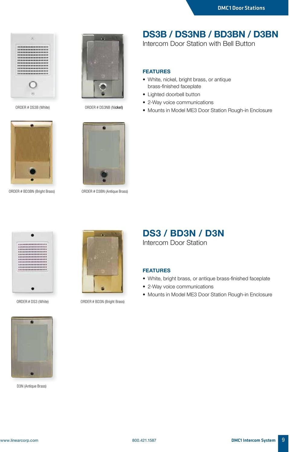 Brass) ORDER # D3BN (Antique Brass) DS3 / BD3N / D3N Intercom Door Station ORDER # DS3 (White) ORDER # BD3N (Bright Brass) White, bright brass, or antique brass-fi