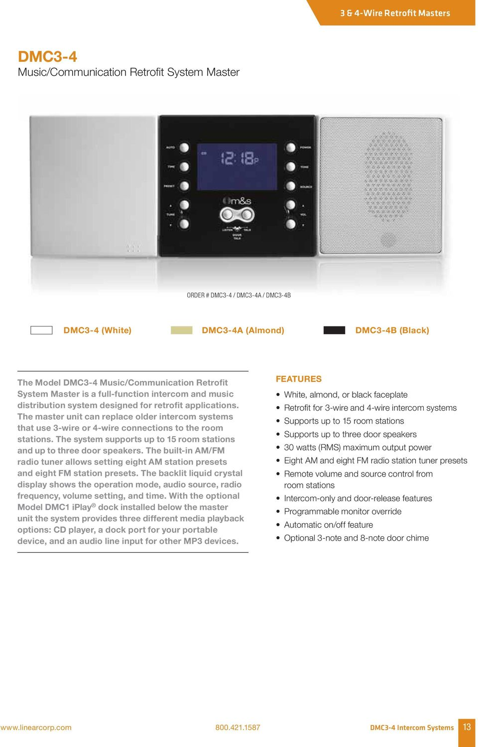 The master unit can replace older intercom systems that use 3-wire or 4-wire connections to the room stations. The system supports up to 15 room stations and up to three door speakers.